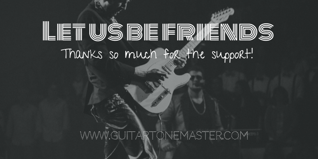 Guitartonemaster.com Let us be friends