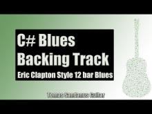 Embedded thumbnail for Eric Clapton Style 12 bar Blues Shuffle | Guitar Backing Track Jam in C# w/ Chords | C# Blues Scale