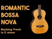 Embedded thumbnail for Romantic Bossa Nova Backing Track in Cm #SZBT 2