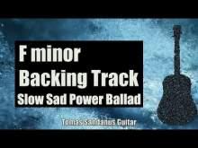 Embedded thumbnail for F minor Backing Track - Slow Sad Power Ballad Guitar Jam Backtrack