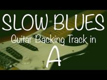 Embedded thumbnail for Slow Blues Guitar Backing Track in A