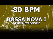 Embedded thumbnail for Bossa Nova I | Drum Metronome Loop | 80 BPM