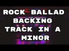 Embedded thumbnail for Rock Ballad Backing Track in A Minor (Am)