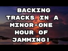 Embedded thumbnail for Backing Tracks in A Minor - One Hour of Jamming!