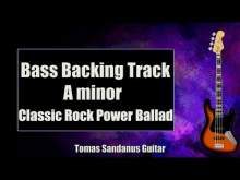 Embedded thumbnail for Bass Backing Track A minor - Am - Classic Rock Power Ballad - NO BASS