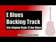 Embedded thumbnail for Backing Track Eric Clapton Style E Blues 12 Bar Shuffle with Chords & E Blues Scale