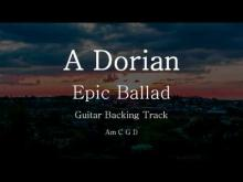Embedded thumbnail for A DORIAN | Epic Ballad Guitar Backing Track