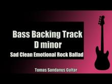 Embedded thumbnail for Bass Backing Track Jam in D Minor | Sad Clean Emotional Rock Ballad