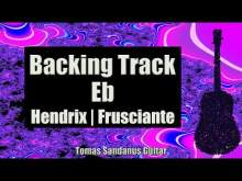 Embedded thumbnail for Backing Track in Eb - Ebm - Hendrix Frusciante RHCP Guitar Jam Backtrack