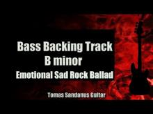 Embedded thumbnail for Bass Backing Track B minor - Emotional Sad Rock Ballad - NO BASS - Chords - Scale - BPM