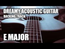 Embedded thumbnail for Dreamy Acoustic Guitar Backing Track In E Major
