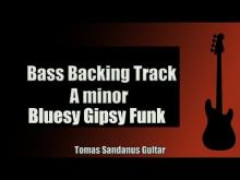 Embedded thumbnail for Bass Backing Track | A minor | Gypsy Bluesy Funk | NO BASS | Chords | Scale | BPM