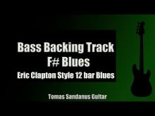 Embedded thumbnail for Bass Backing Track Jam in F# | Eric Clapton Style 12 bar Blues Shuffle