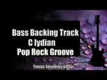 Embedded thumbnail for Bass Backing Track - C lydian - Melodic Pop Rock Groove - NO BASS - Chords - Scale - BPM