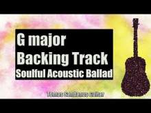 Embedded thumbnail for G major Backing Track - Soulful Acoustic Ballad Guitar Jam Backtrack