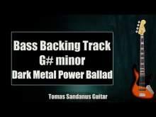 Embedded thumbnail for Bass Backing Track G# minor - G#mi -  Dark Metal Power Ballad - NO BASS