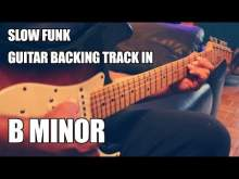 Embedded thumbnail for Slow Funk Guitar Backing Track B Minor