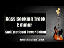 Embedded thumbnail for Bass Backing Track E minor - Em - Sad Emotional Power Ballad - NO BASS