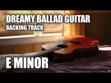 Embedded thumbnail for Dreamy Ballad Guitar Backing Track In E Minor