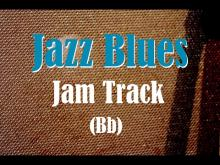 Embedded thumbnail for Jazz Blues Backing Track (Bb)
