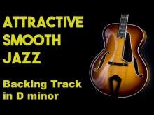 Embedded thumbnail for Attractive Smooth Jazz Backing Track in Dm #SZBT 11
