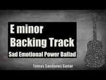 Embedded thumbnail for E minor Backing Track - Em - Sad Emotional Power Ballad Guitar Jam Backtrack