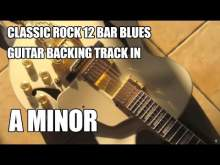Embedded thumbnail for Classic Rock 12 Bar Blues Guitar Backing Track In A Minor