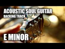 Embedded thumbnail for Acoustic Soul Guitar Backing Track In E Minor