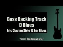 Embedded thumbnail for Bass Backing Track in D - Eric Clapton Style 12 bar Blues Shuffle