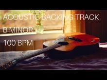 Embedded thumbnail for Acoustic Guitar Backing Track | B Minor (100 Bpm)