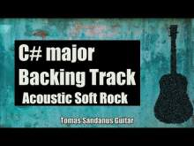 Embedded thumbnail for C# major Backing Track - C sharp - Acoustic Soft Rock Guitar Jam Backtrack