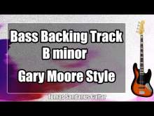 Embedded thumbnail for Bass Backing Track B minor - Bm - Gary Moore Style Blues Rock Ballad - NO BASS