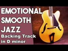 Embedded thumbnail for Emotional Smooth Jazz Guitar Backing track in Dm