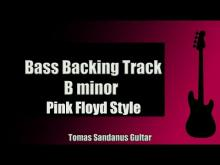 Embedded thumbnail for Bass Backing Track | B minor | Pink Floyd Style | Progressive Rock | NO BASS | Chords | Scale | BPM