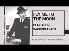 Embedded thumbnail for FLY ME TO THE MOON (Bart Howard / Franck Sinatra) | Jazz Play-Along Backing Track