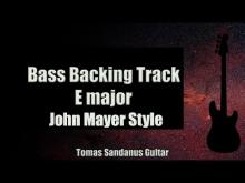 Embedded thumbnail for Bass Backing Track E major - John Mayer Style -Gravity Style Ballad - NO BASS - Chords - Scale - BPM