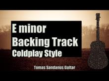 Embedded thumbnail for Coldplay Style Backing Track in E minor - Alternative Rock Guitar Backtrack - Chords - Scale - BPM