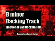 Embedded thumbnail for B minor Backing Track - Emotional Sad Rock Ballad Guitar Backtrack - Chords - Scale - BPM