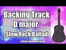 Embedded thumbnail for D major Backing Track - Slow Emotional Rock Pop Sad Ballad Guitar Jam Backtrack