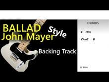 Embedded thumbnail for John Mayer Style Ballad Guitar BackingTrack 57 Bpm E HD