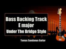 Embedded thumbnail for Bass Backing Track E major - Under The Bridge Style Red Hot Chili Peppers Rock - NO BASS