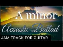 Embedded thumbnail for Acoustic Ballad Backing Track For Guitar in A minor