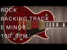 Embedded thumbnail for Rock Guitar Backing Track | E Minor (100 Bpm)