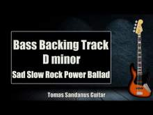 Embedded thumbnail for Bass Backing Track D minor - Dm - Sad Slow Rock Power Ballad - NO BASS