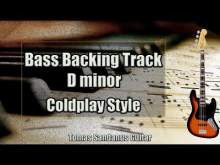 Embedded thumbnail for Bass Backing Track D minor - Dm - The Scientist Style Coldplay Alternative Rock - NO BASS