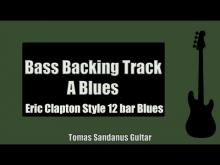 Embedded thumbnail for Bass Backing Track Jam in A | Eric Clapton Style 12 bar Blues Shuffle