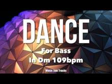 Embedded thumbnail for DANCE JAM For【Bass】D Minor 109bpm BackingTrack