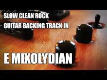 Embedded thumbnail for Slow Clean Rock Guitar Backing Track In E Mixolydian