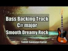 Embedded thumbnail for Bass Backing Track C# major - C sharp - Smooth Dreamy Rock - NO BASS