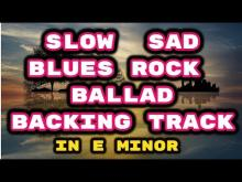 Embedded thumbnail for Slow Sad Blues Rock Ballad Backing Track in Em